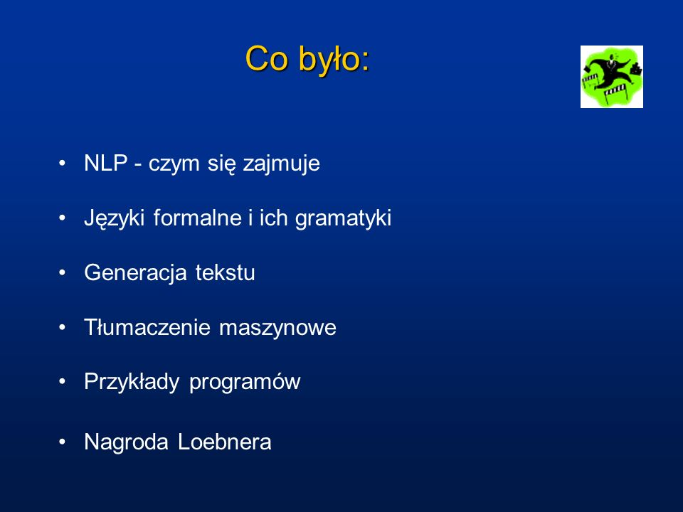 Co było: NLP - czym się zajmuje Języki formalne i ich gramatyki