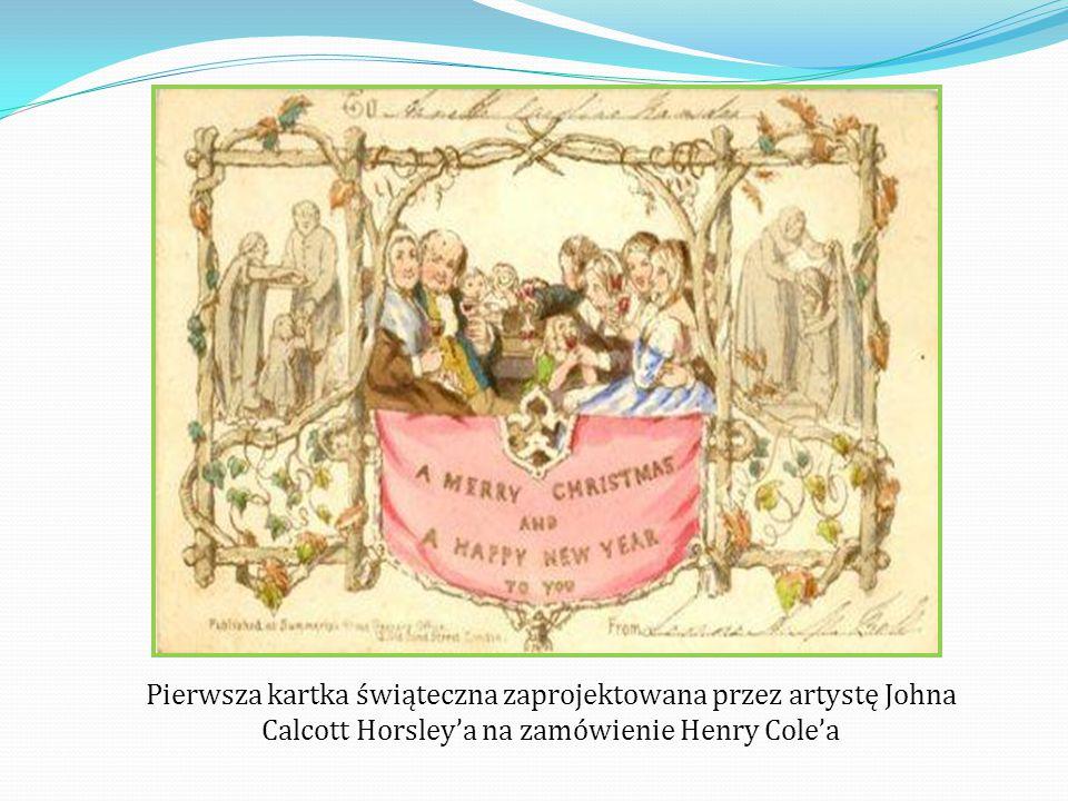 Pierwsza kartka świąteczna zaprojektowana przez artystę Johna Calcott Horsley'a na zamówienie Henry Cole'a