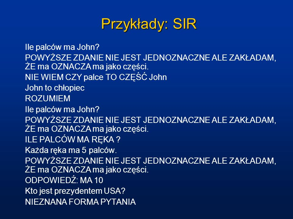 Przykłady: SIR Ile palców ma John