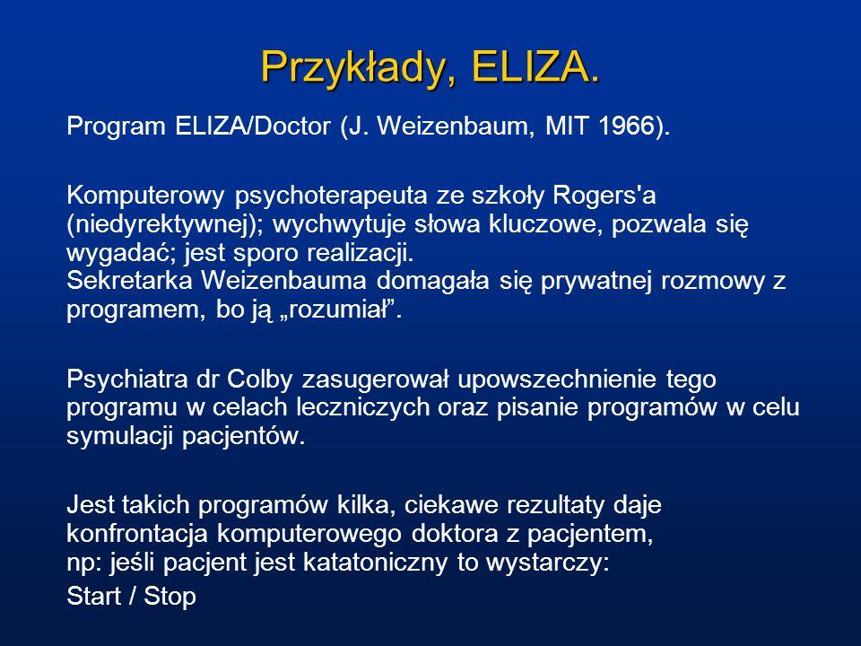 Przykłady, ELIZA. Program ELIZA/Doctor (J. Weizenbaum, MIT 1966).