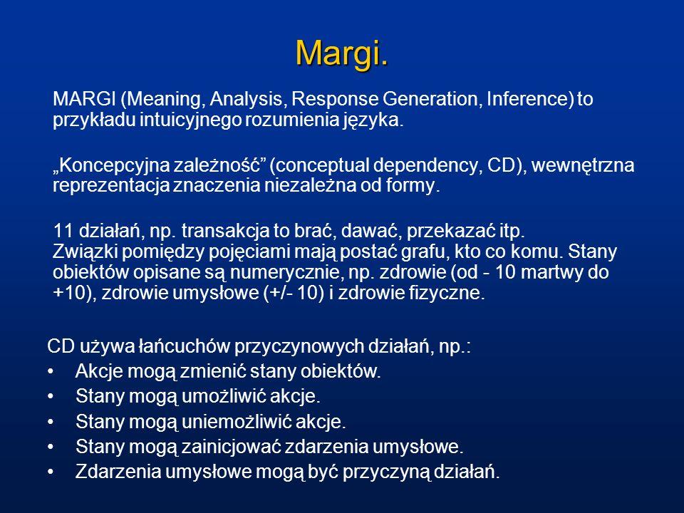 Margi. MARGI (Meaning, Analysis, Response Generation, Inference) to przykładu intuicyjnego rozumienia języka.