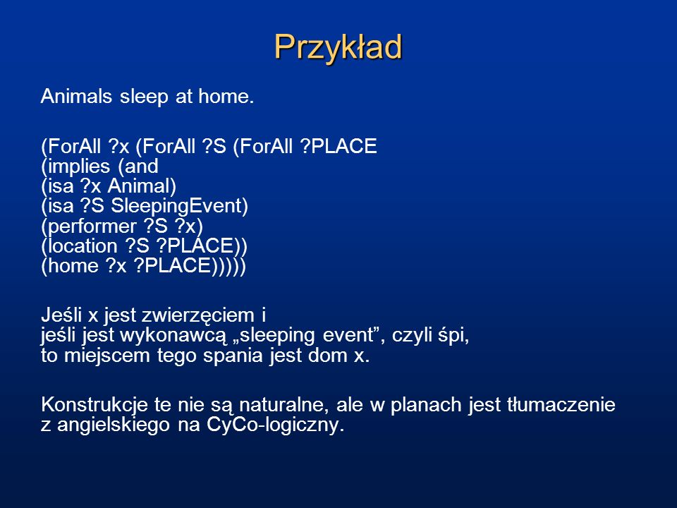 Przykład Animals sleep at home.