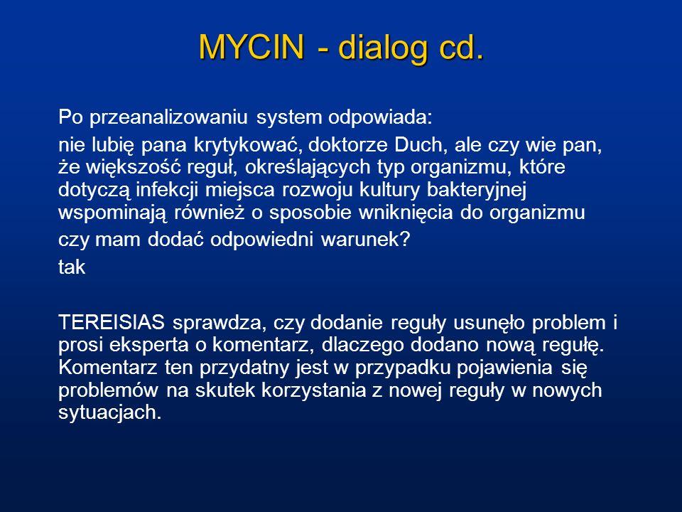 MYCIN - dialog cd. Po przeanalizowaniu system odpowiada: