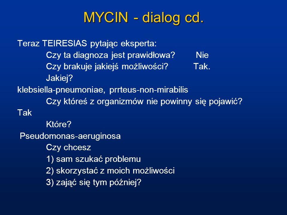 MYCIN - dialog cd. Teraz TEIRESIAS pytając eksperta: