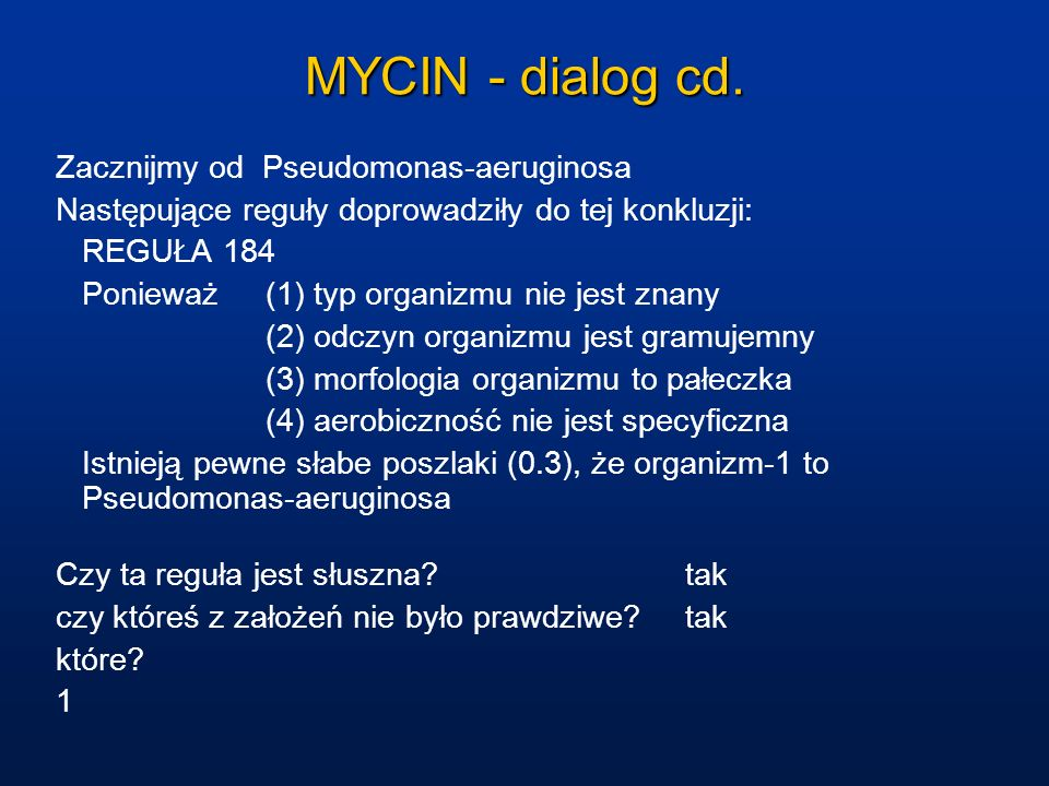 MYCIN - dialog cd. Zacznijmy od Pseudomonas-aeruginosa