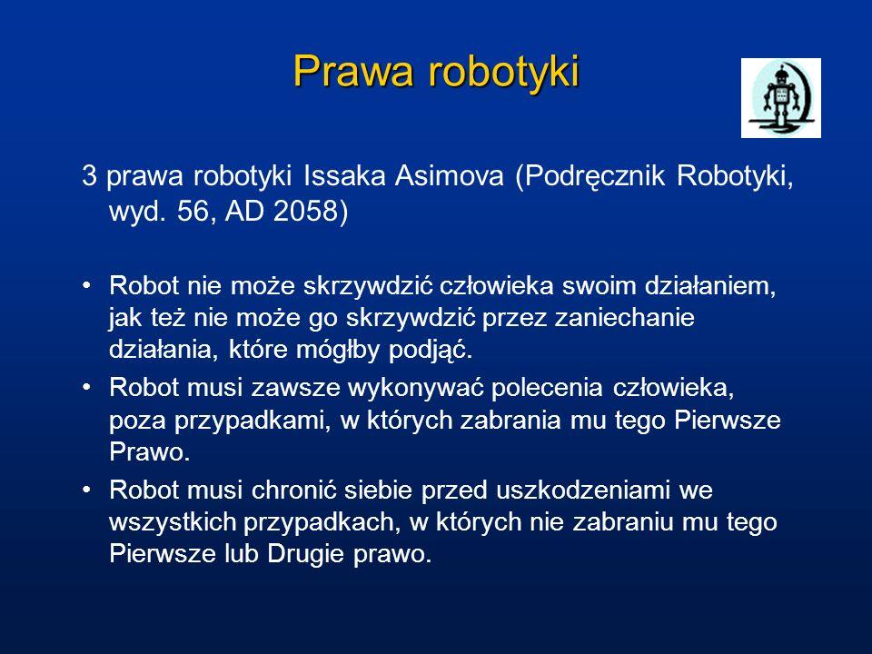 Prawa robotyki 3 prawa robotyki Issaka Asimova (Podręcznik Robotyki, wyd. 56, AD 2058)