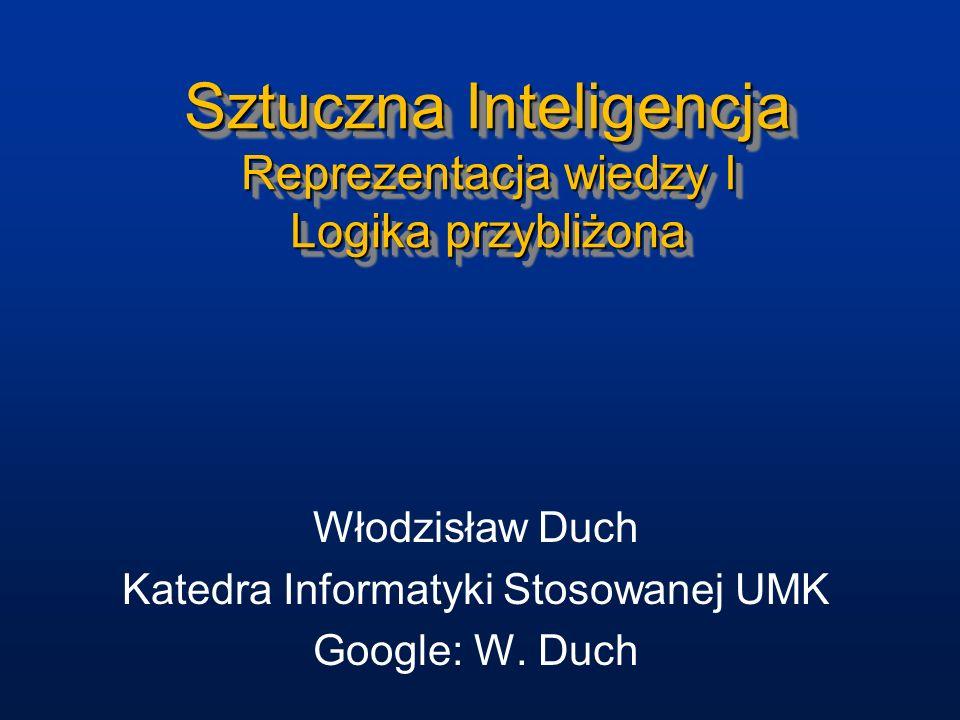 Sztuczna Inteligencja Reprezentacja wiedzy I Logika przybliżona