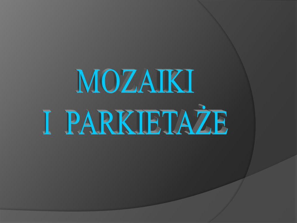MOZAIKI I PARKIETAŻE