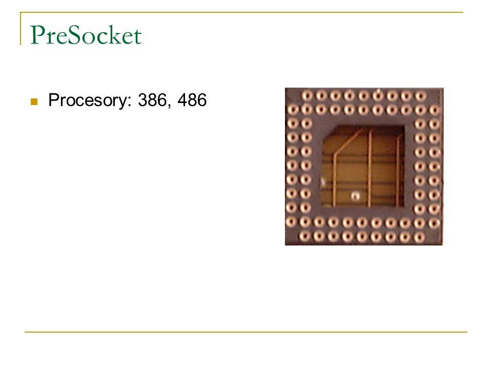 PreSocket Procesory: 386, 486