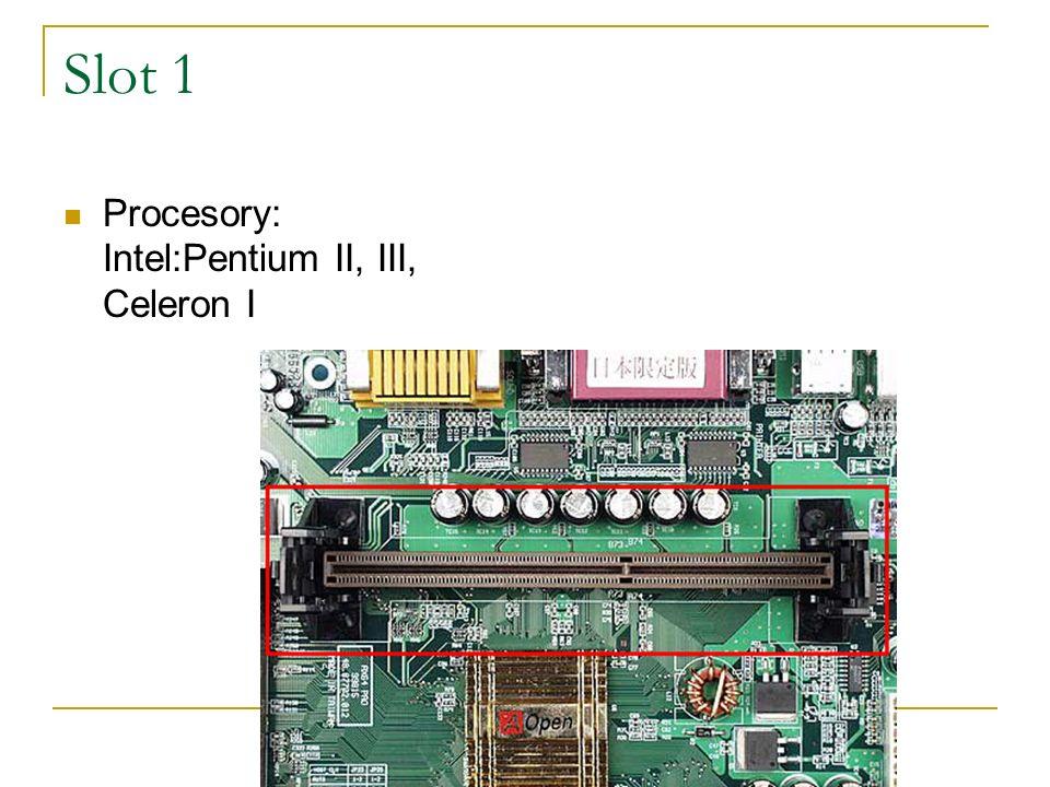 Slot 1 Procesory: Intel:Pentium II, III, Celeron I