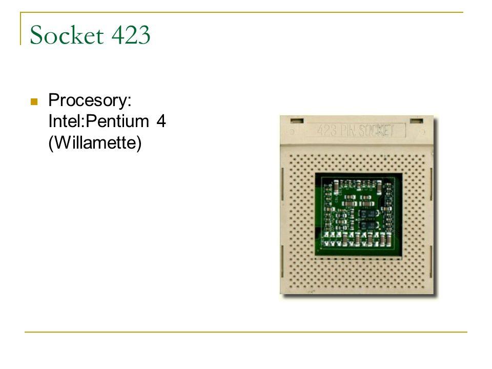 Socket 423 Procesory: Intel:Pentium 4 (Willamette)
