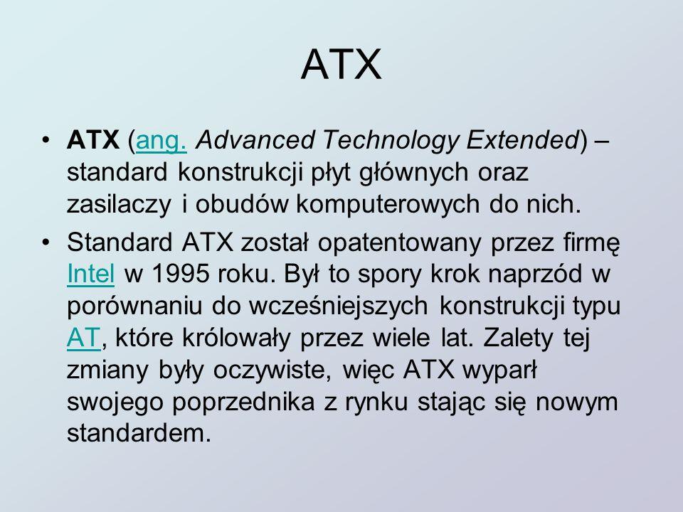 ATX ATX (ang. Advanced Technology Extended) – standard konstrukcji płyt głównych oraz zasilaczy i obudów komputerowych do nich.