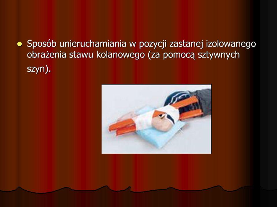 Sposób unieruchamiania w pozycji zastanej izolowanego obrażenia stawu kolanowego (za pomocą sztywnych szyn).