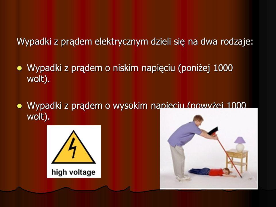 Wypadki z prądem elektrycznym dzieli się na dwa rodzaje: