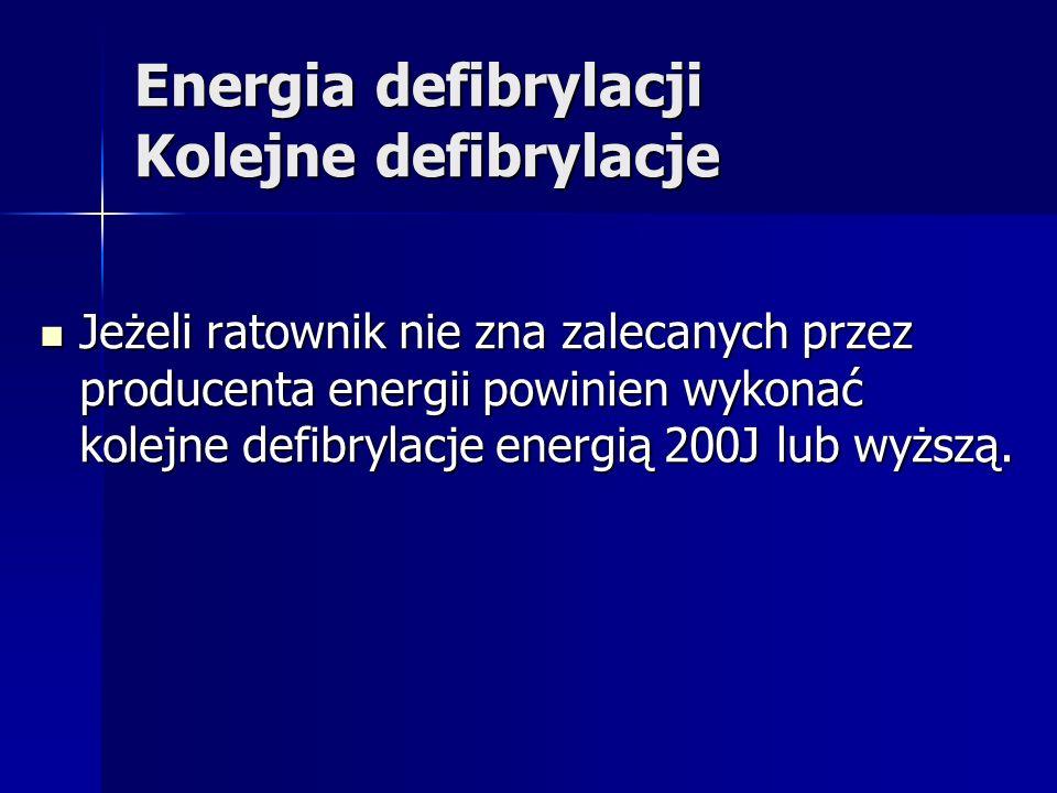 Energia defibrylacji Kolejne defibrylacje