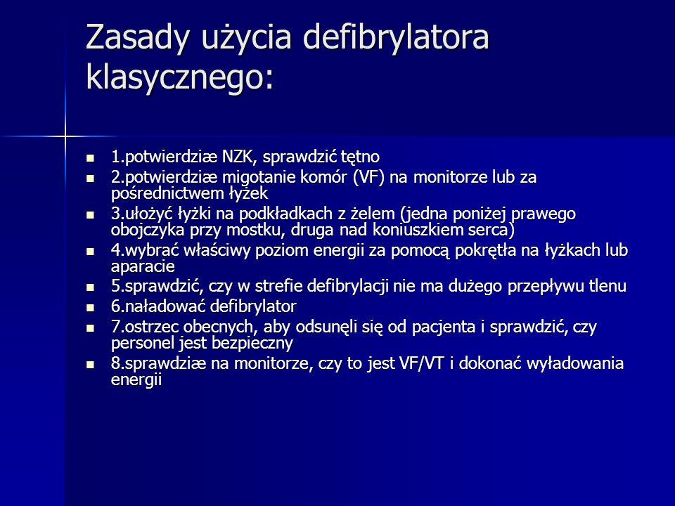 Zasady użycia defibrylatora klasycznego: