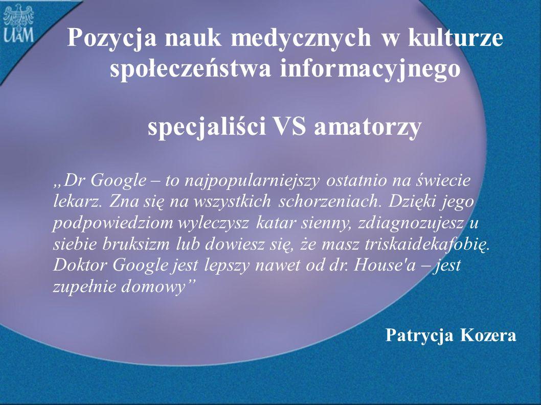 Pozycja nauk medycznych w kulturze społeczeństwa informacyjnego