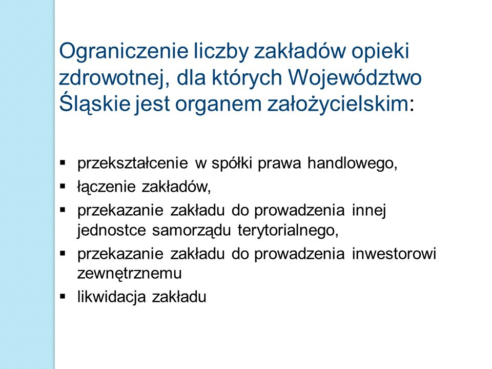 Ograniczenie liczby zakładów opieki zdrowotnej, dla których Województwo Śląskie jest organem założycielskim: