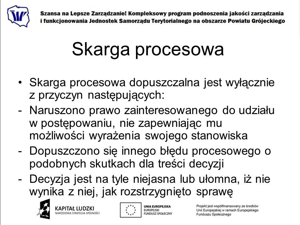 Skarga procesowa Skarga procesowa dopuszczalna jest wyłącznie z przyczyn następujących:
