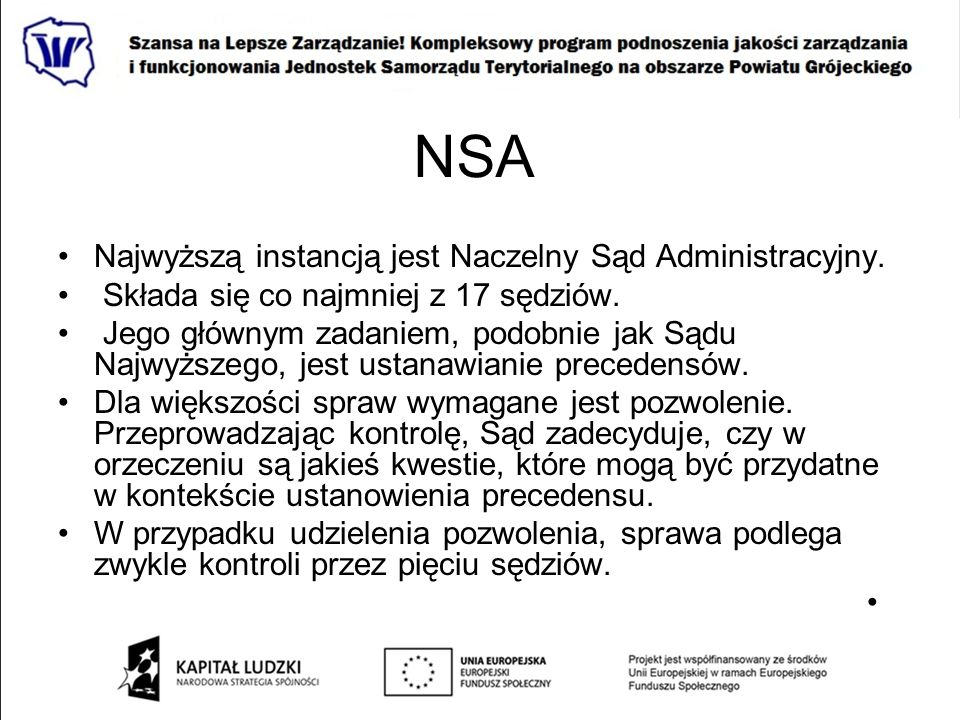 NSA Najwyższą instancją jest Naczelny Sąd Administracyjny.