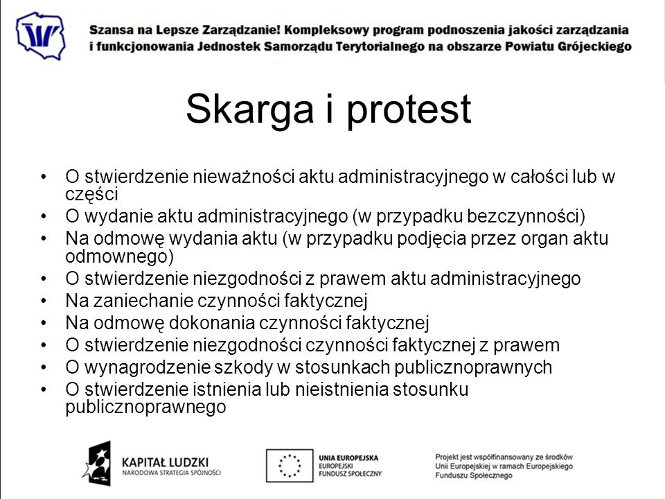 Skarga i protest O stwierdzenie nieważności aktu administracyjnego w całości lub w części.