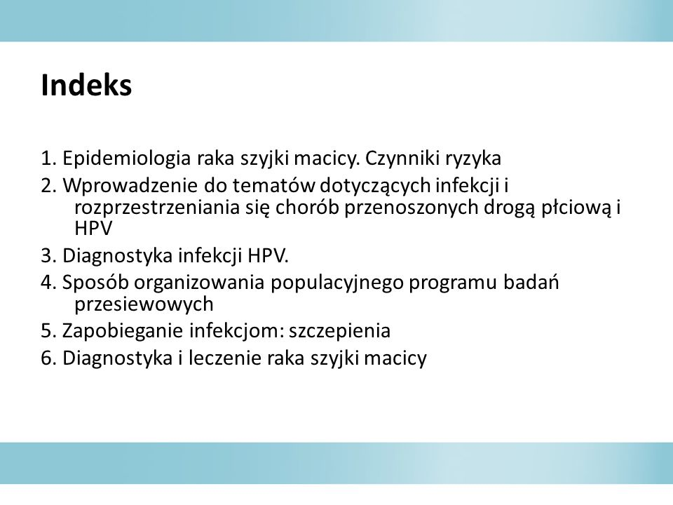 Indeks 1. Epidemiologia raka szyjki macicy. Czynniki ryzyka