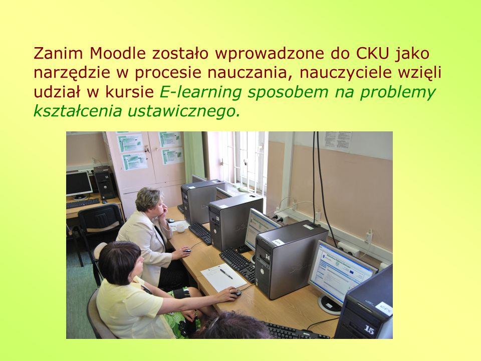Zanim Moodle zostało wprowadzone do CKU jako narzędzie w procesie nauczania, nauczyciele wzięli udział w kursie E-learning sposobem na problemy kształcenia ustawicznego.