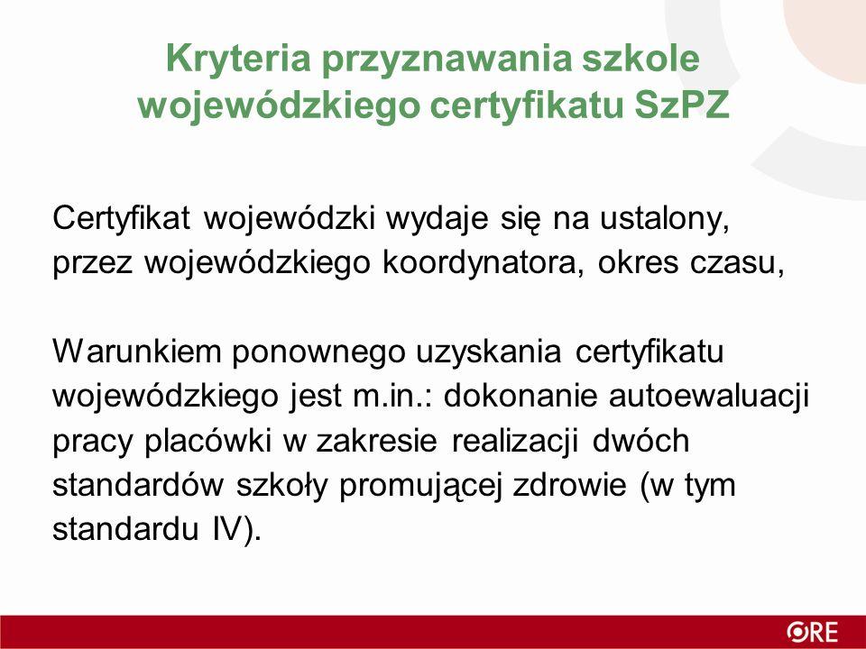 Kryteria przyznawania szkole wojewódzkiego certyfikatu SzPZ