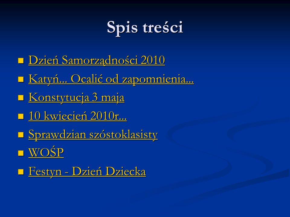 Spis treści Dzień Samorządności 2010 Katyń... Ocalić od zapomnienia...