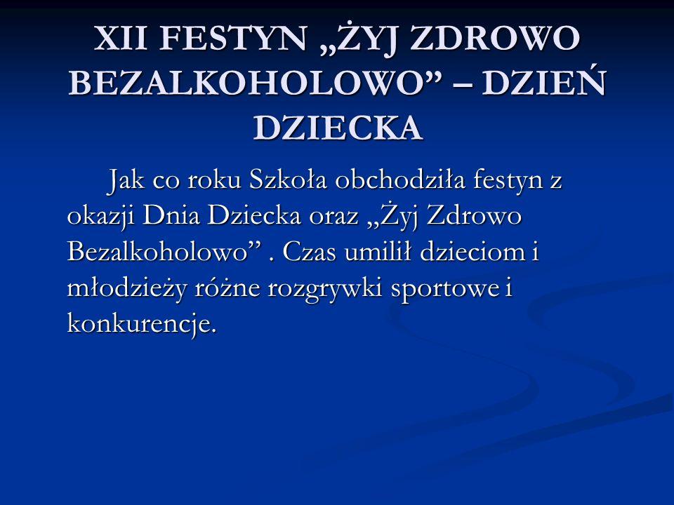 """XII FESTYN """"ŻYJ ZDROWO BEZALKOHOLOWO – DZIEŃ DZIECKA"""