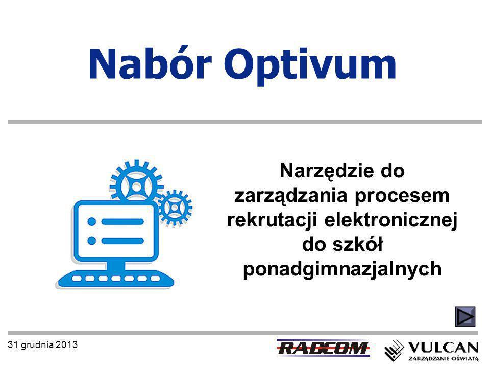 Nabór Optivum Narzędzie do zarządzania procesem rekrutacji elektronicznej do szkół ponadgimnazjalnych.