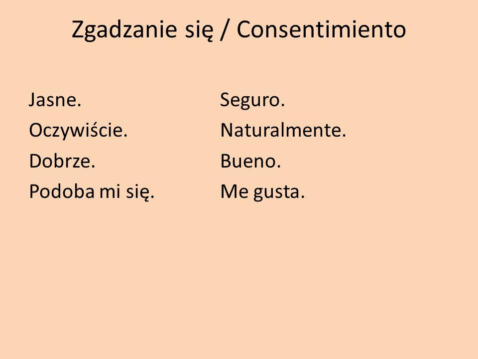 Zgadzanie się / Consentimiento