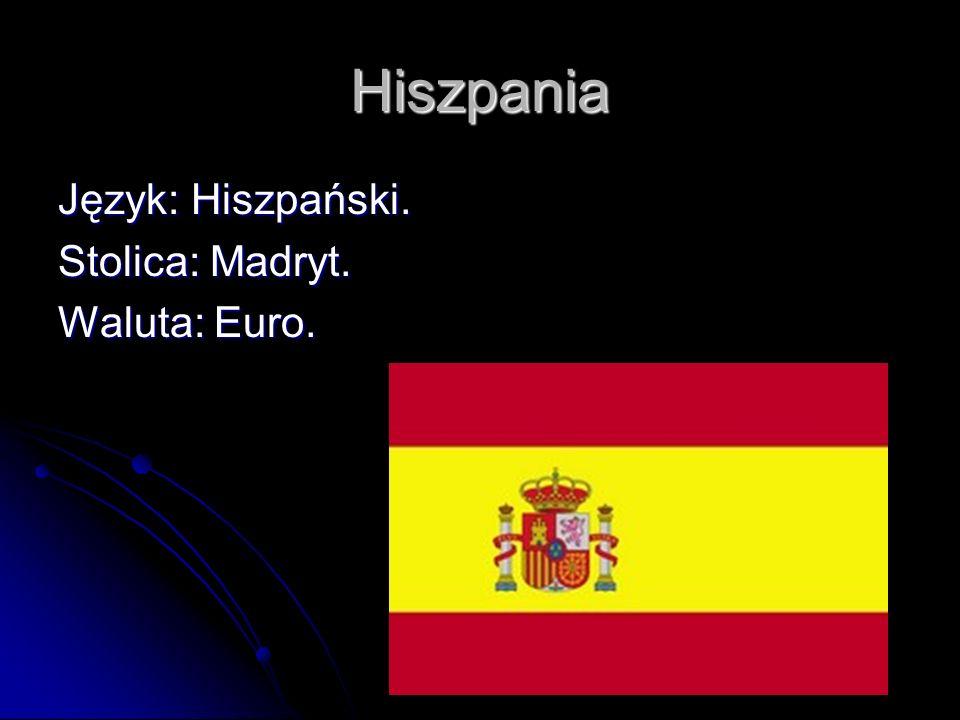 Hiszpania Język: Hiszpański. Stolica: Madryt. Waluta: Euro.