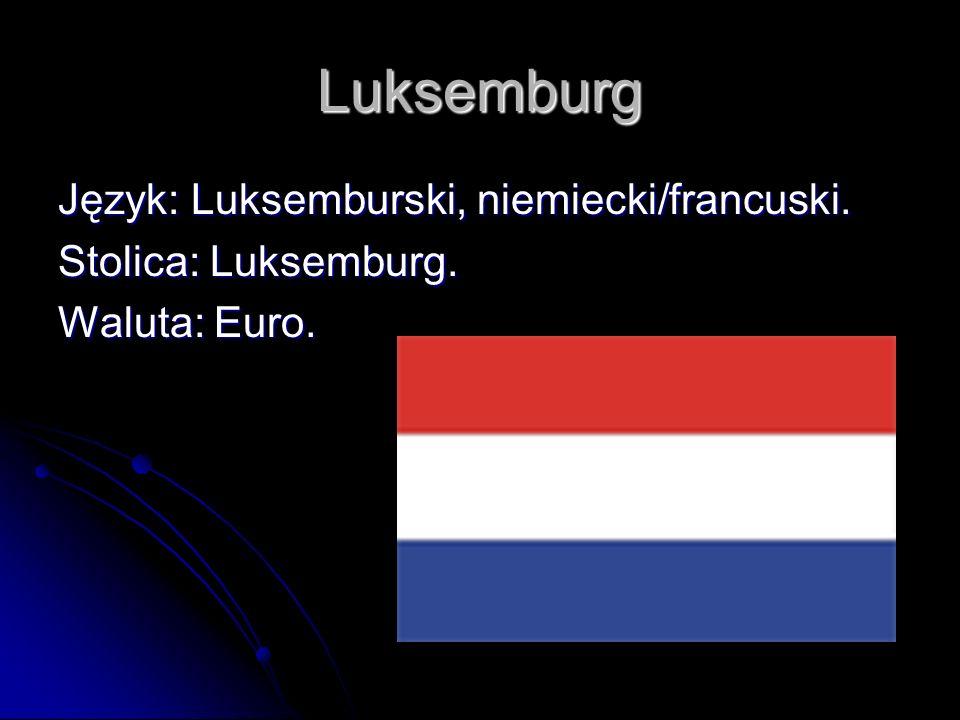 Luksemburg Język: Luksemburski, niemiecki/francuski.
