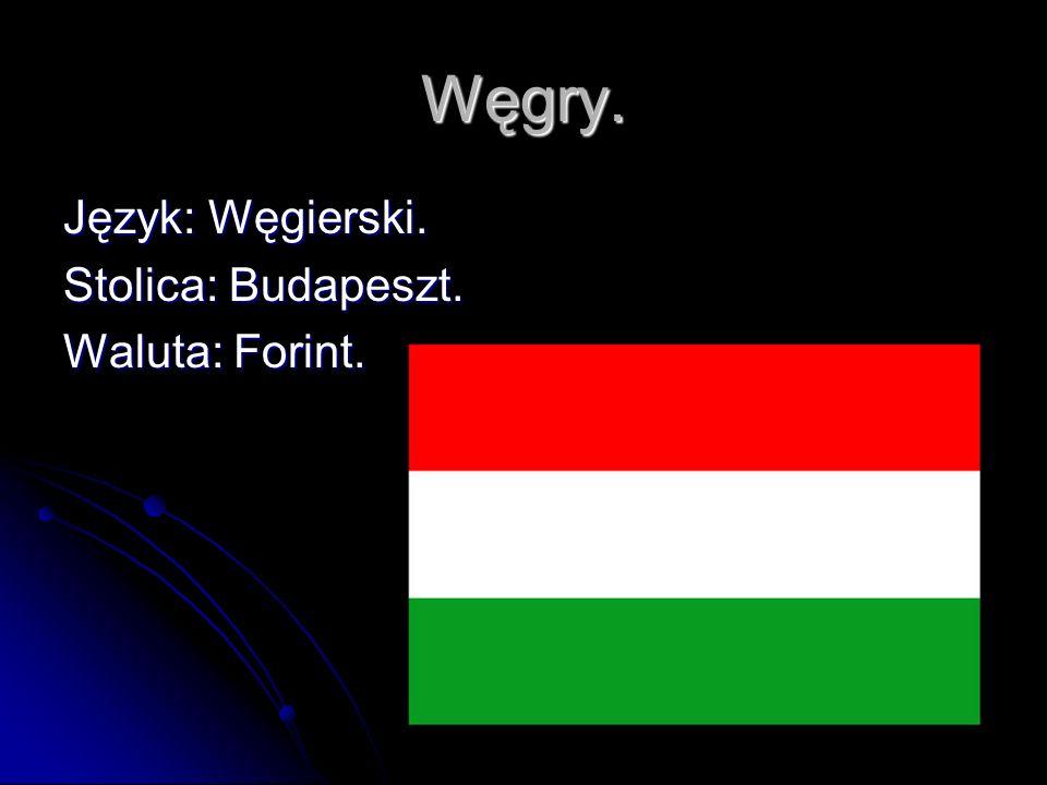 Węgry. Język: Węgierski. Stolica: Budapeszt. Waluta: Forint.