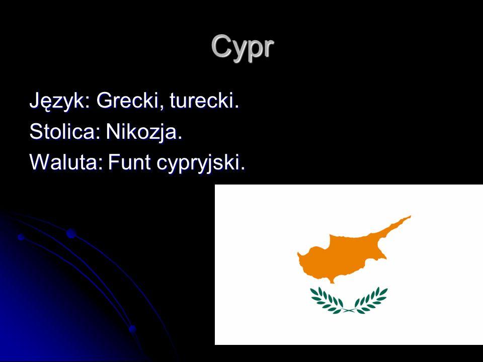 Cypr Język: Grecki, turecki. Stolica: Nikozja. Waluta: Funt cypryjski.