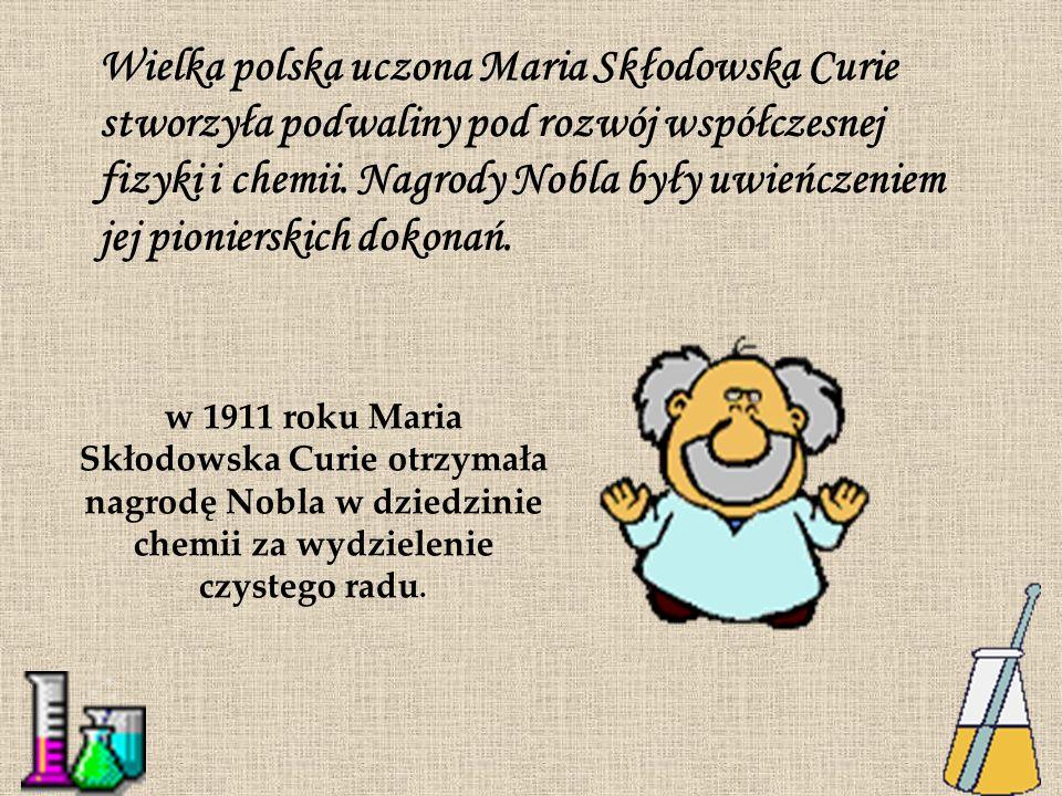 Wielka polska uczona Maria Skłodowska Curie stworzyła podwaliny pod rozwój współczesnej fizyki i chemii. Nagrody Nobla były uwieńczeniem jej pionierskich dokonań.