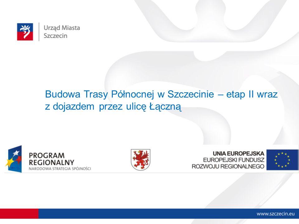 Budowa Trasy Północnej w Szczecinie – etap II wraz