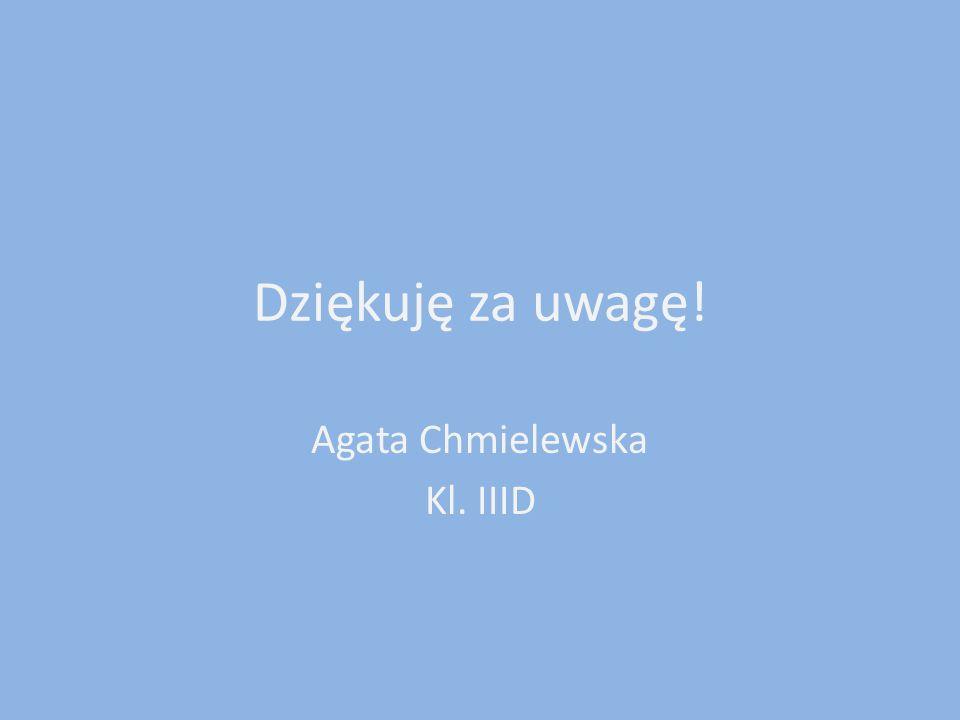 Agata Chmielewska Kl. IIID