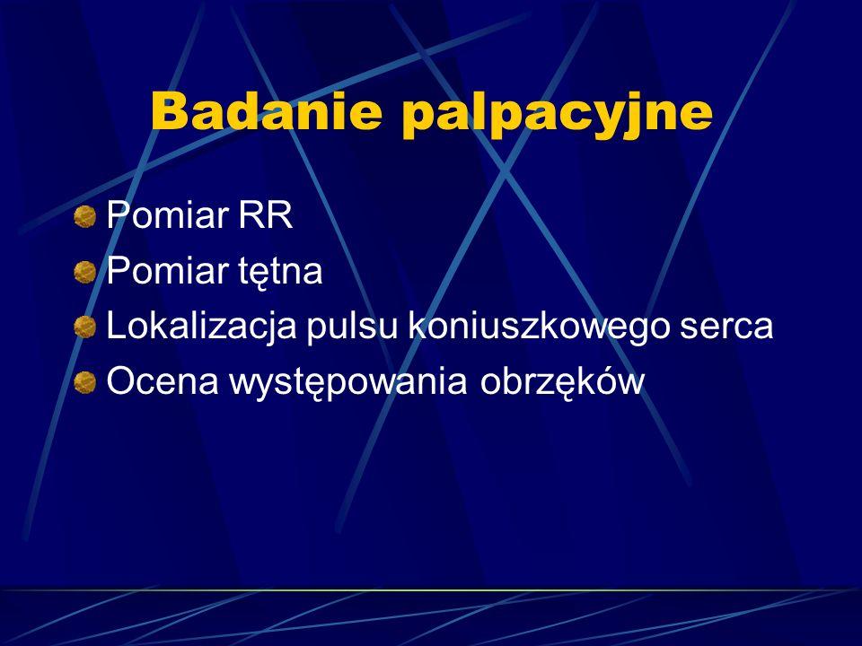 Badanie palpacyjne Pomiar RR Pomiar tętna