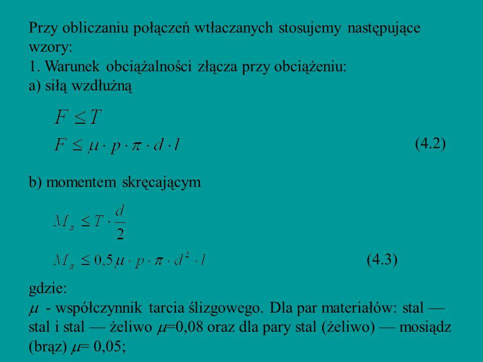 Przy obliczaniu połączeń wtłaczanych stosujemy następujące wzory: 1
