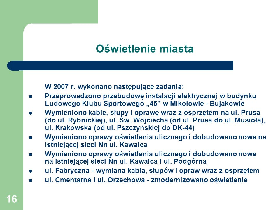 Oświetlenie miasta W 2007 r. wykonano następujące zadania: