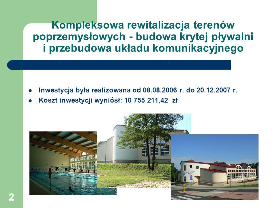 Kompleksowa rewitalizacja terenów poprzemysłowych - budowa krytej pływalni i przebudowa układu komunikacyjnego