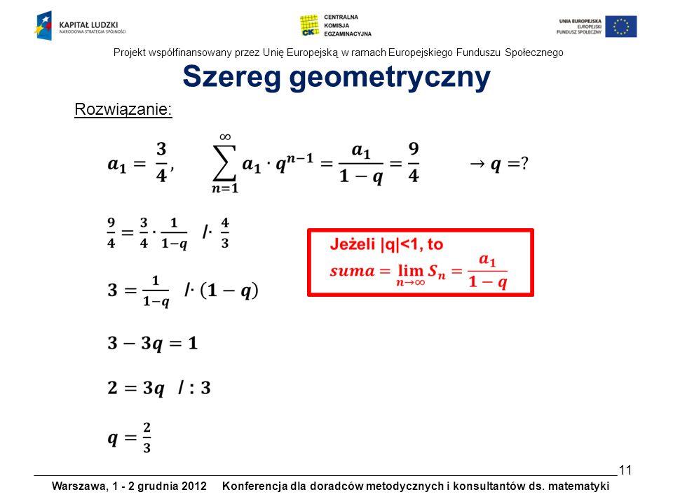 Szereg geometryczny Rozwiązanie: