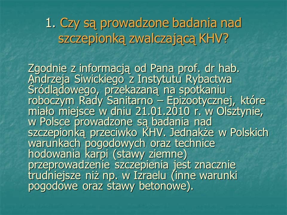 1. Czy są prowadzone badania nad szczepionką zwalczającą KHV