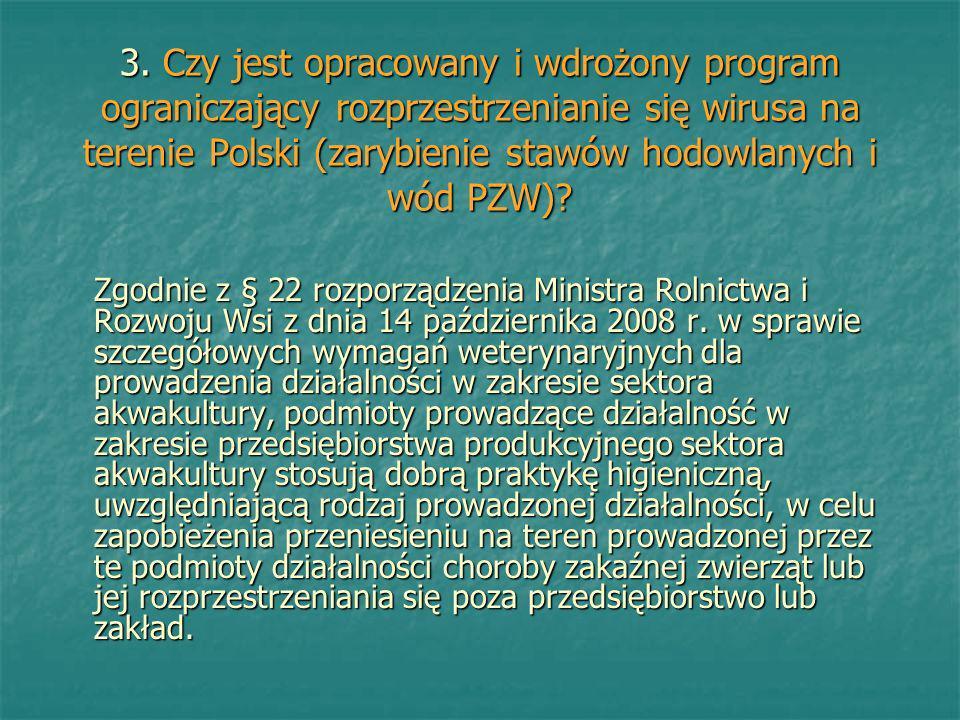 3. Czy jest opracowany i wdrożony program ograniczający rozprzestrzenianie się wirusa na terenie Polski (zarybienie stawów hodowlanych i wód PZW)