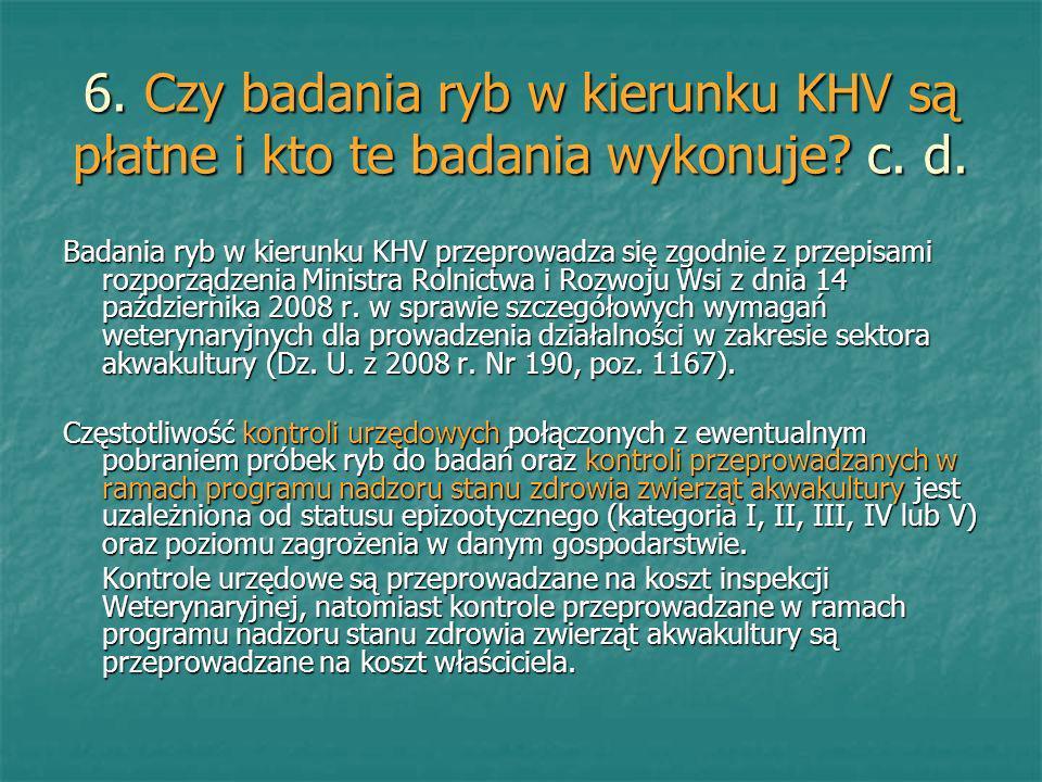 6. Czy badania ryb w kierunku KHV są płatne i kto te badania wykonuje