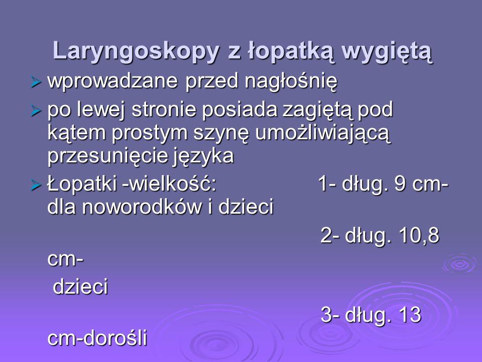 Laryngoskopy z łopatką wygiętą