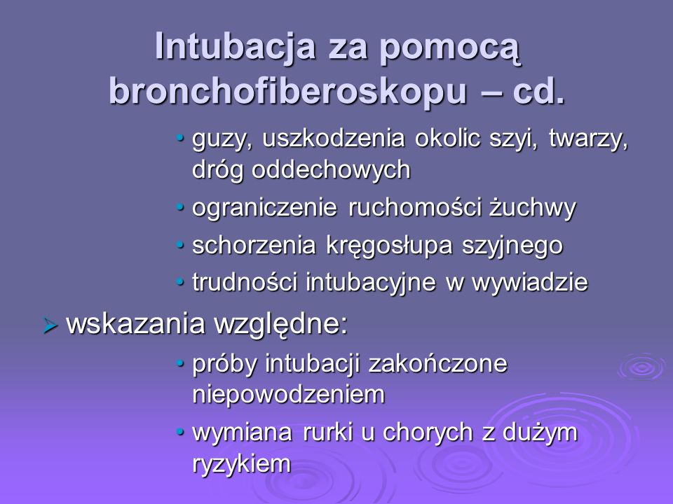 Intubacja za pomocą bronchofiberoskopu – cd.