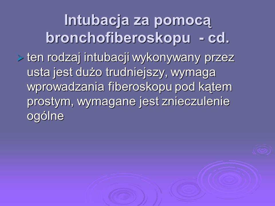 Intubacja za pomocą bronchofiberoskopu - cd.